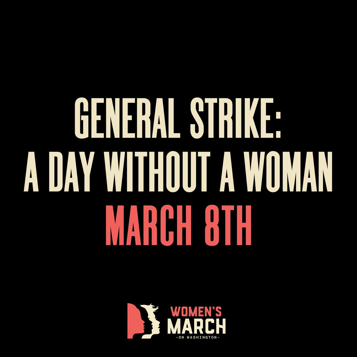 "Text: ""General Strike: A day without a woman. March 8th. Women's March on Washington."""