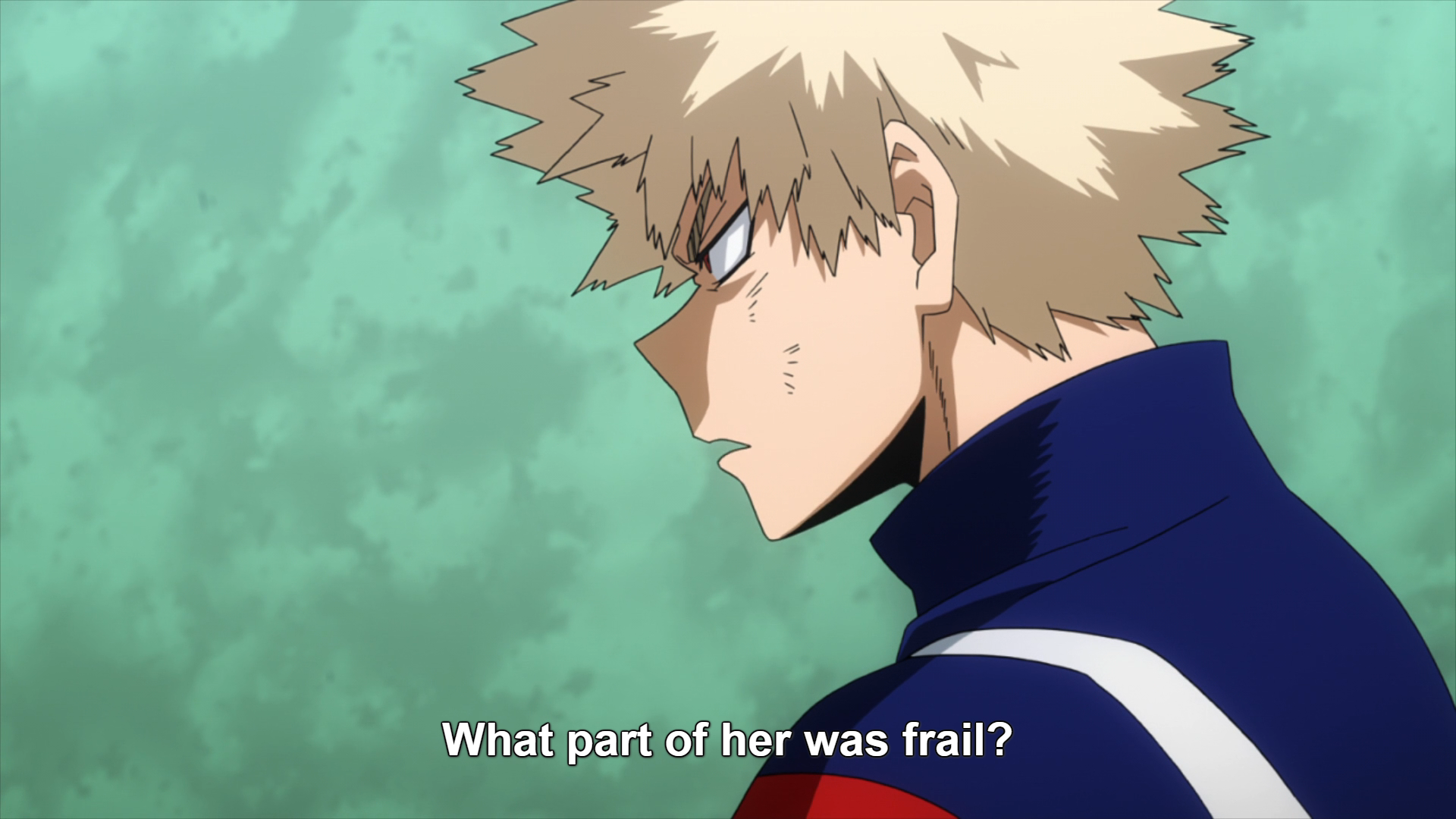 "Bakugo sits down among his classmates, frowning and murmuring to himself. Subtitle: ""What part of her was frail?"""